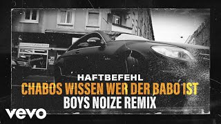 Haftbefehl - Chabos wissen wer der Babo ist (Boys Noize Remix)