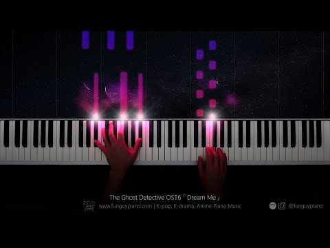 The Ghost Detective OST6「Dream Me」by Joy & Mark | Piano