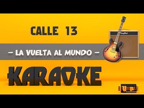 Calle 13 - La Vuelta al Mundo (Karaoke)