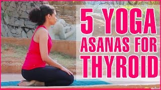 5 Quick Yoga Exercises For THYROID Problems & Disorders
