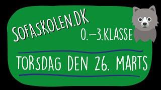 26. marts / Opgaver for 0.-3. klasse / Sofaskolen