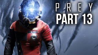 PREY Gameplay Walkthrough Part 13 - REBOOT (Full Game)