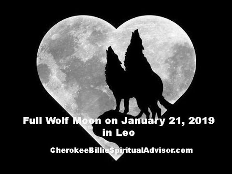 Full Wolf Moon on January 21, 2019 in Leo - Cherokee Billie
