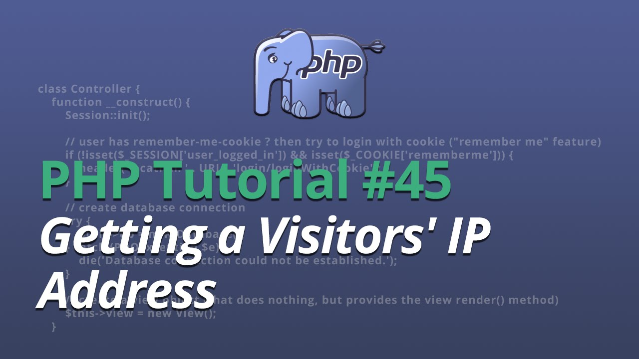 PHP Tutorial - #45 - Getting a Visitors' IP Address