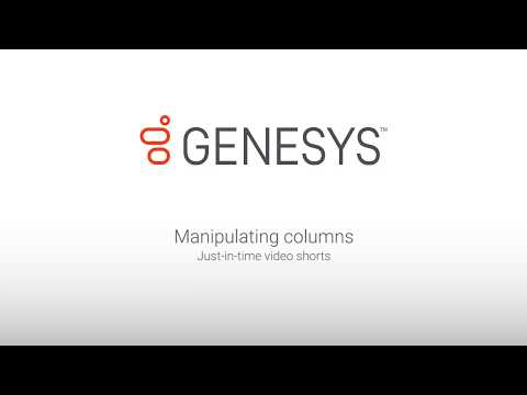 Genesys University: Manipulating Columns in Interaction Desktop