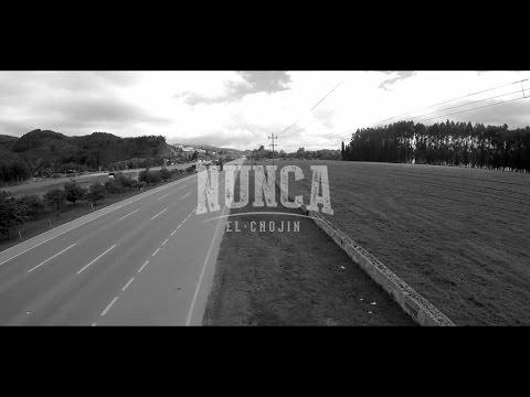 El Chojin - Nunca (2016)