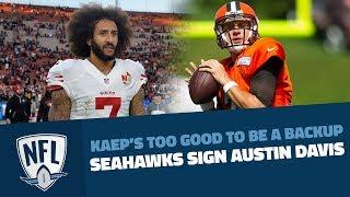 Kaep's Too Good For Backup, Seahawks Sign Austin Davis