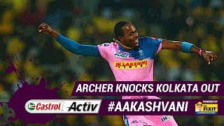 #IPL2019: ARCHER knocks KOLKATA out: 'Castrol Activ' #AakashVani, powered by 'Dr. Fixit'