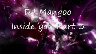 DJ Mangoo-inside you Part 3