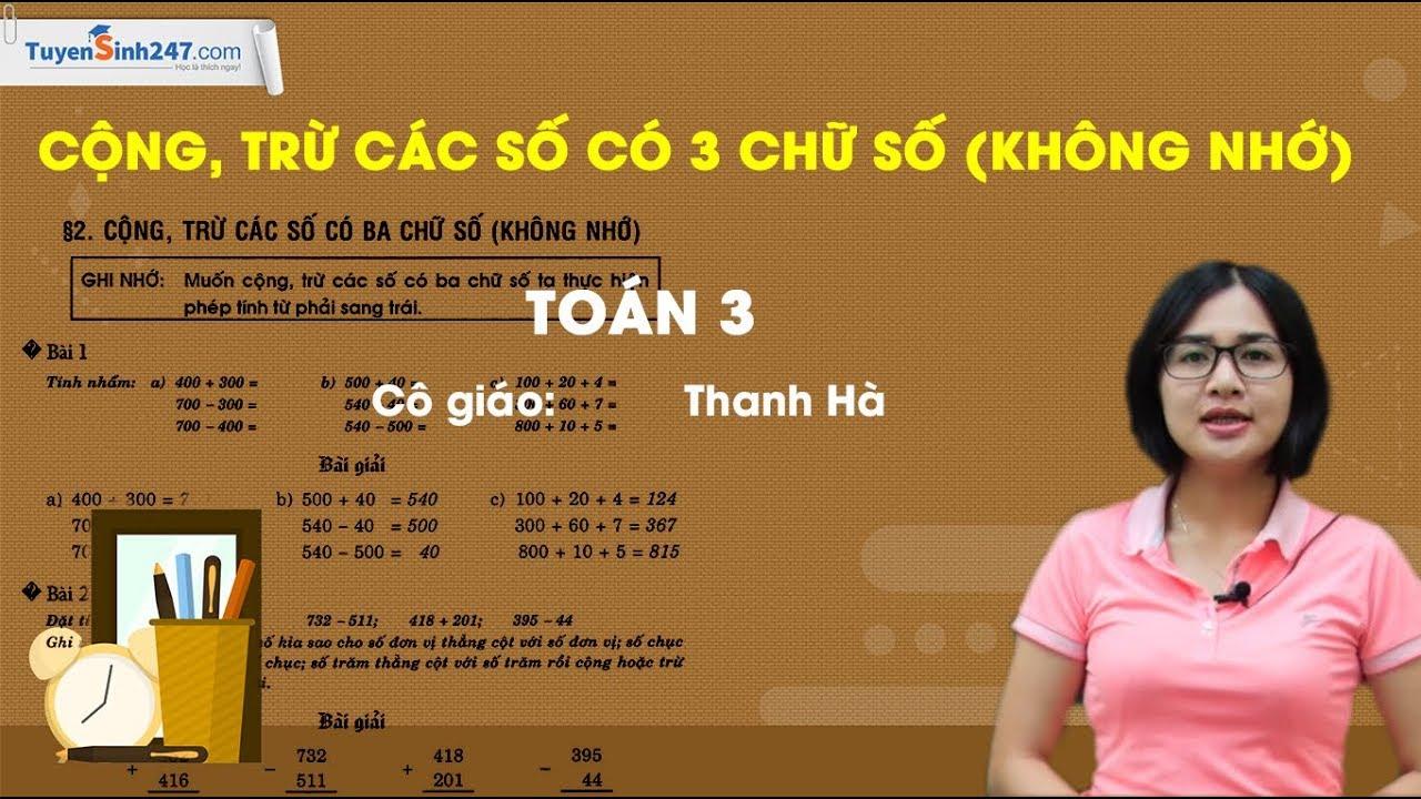 Cộng, trừ các số có 3 chữ số (không nhớ) – Toán lớp 3 – Cô giáo Thanh Hà