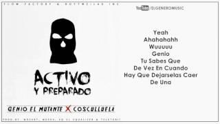 Activo Y Preparado - Genio El Mutante FT Cosculluela | Rottweilas Inc