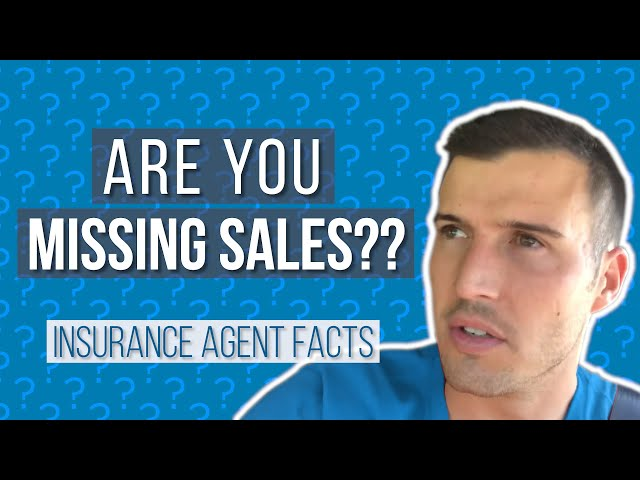 Are You MISSING SALES? | Insurance Agent Facts