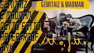 Gemitaiz e Madman Haterproof (Goldentrash & Lumberjacks rmx) + Testo