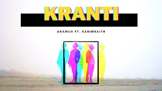 Anxmus - Kranti ft. Kabi Wraith (Official Music Video)