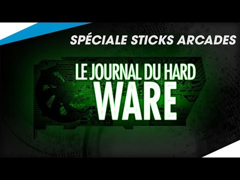 [Spéciale Sticks Arcade] - Le Journal du Hardware