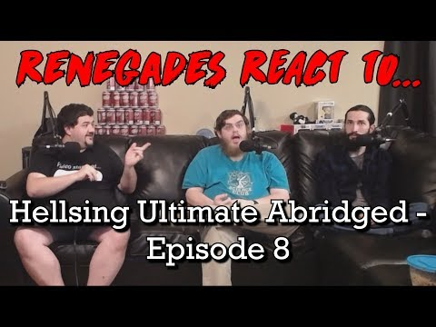 Download Youtube: Renegades React to... Hellsing Ultimate Abridged - Episode 8