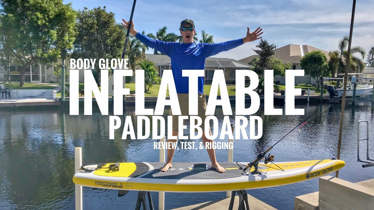 800ec860ae49 Body Glove Inflatable Paddleboard (iSUP) Review