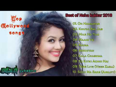 Top 10 Songs Of Neha KakkarBest Of Neha Kakkar SongsLatest Bollywod