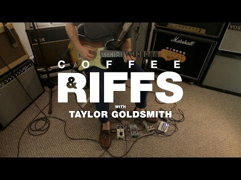 Coffee and Riffs, Part Fifty Six (Taylor Goldsmith)