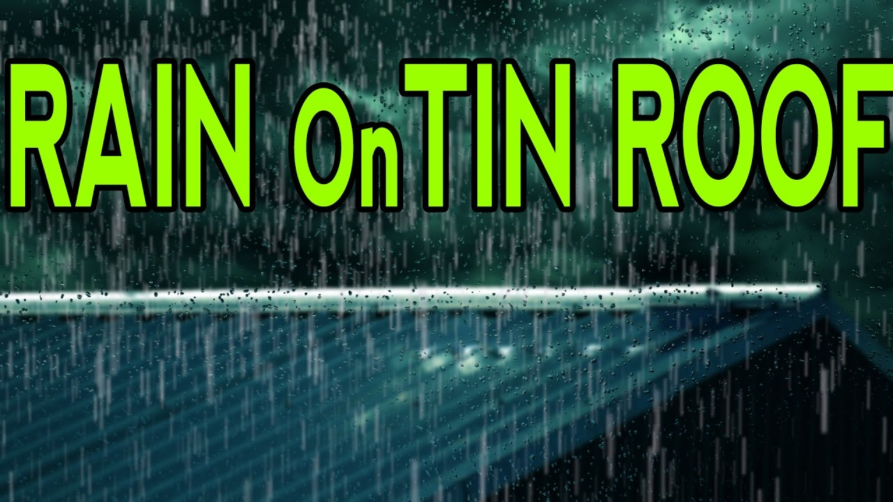 Rain On Tin Roof For Relaxation Ambient Meditation And