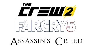 UBISOFT ANNOUNCES - Far Cry 5, The Crew 2 & New Assassin's Creed