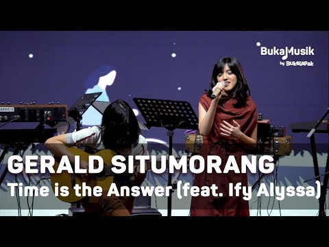 Gerald Situmorang feat. Ify Alyssa - Time Is the Answer | BukaMusik