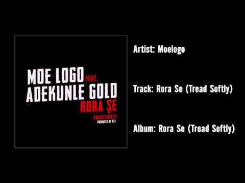Moelogo - Rora Se (Tread Softly) - (Official Audio)