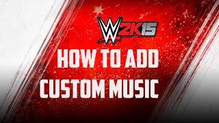 WWE 2K15 How To Add Custom Music