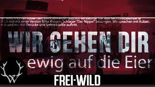 Frei.Wild - Wir gehen Dir ewig auf die Eier (Offizielles Video)