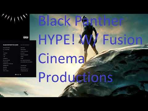 BLACK PANTHER HYPE W/ FUSION CINEMA PRODUCTIONS