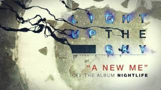 Light Up The Sky - A New Me