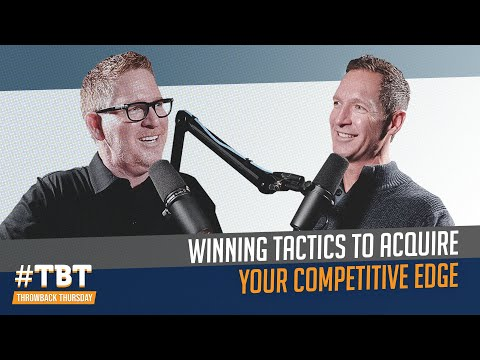 Winning Tactics to Acquire Your Competitive Edge | #ThrowbackThursday