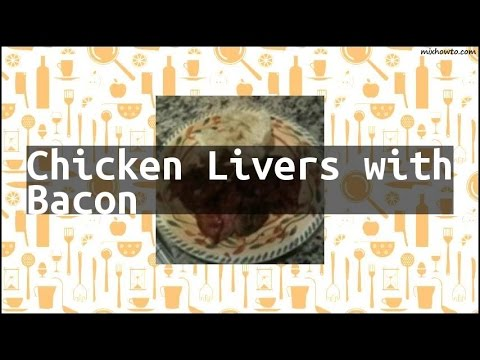 Recipe Chicken Livers With Bacon