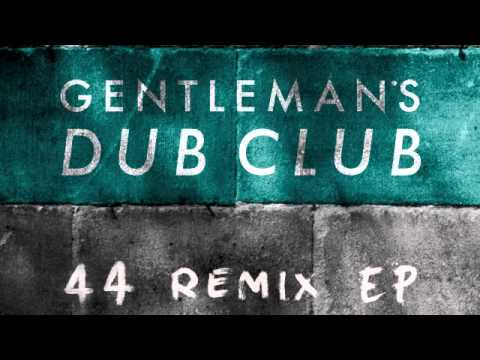 05 Gentlemans Dub Club  Give It Away Planas Remix Ranking Records