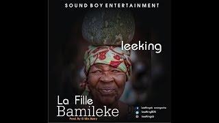 LeeKing - La Fille Bamileke (Official Audio)