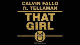Calvin Fallo Feat Tellaman   That Girl Original Mix