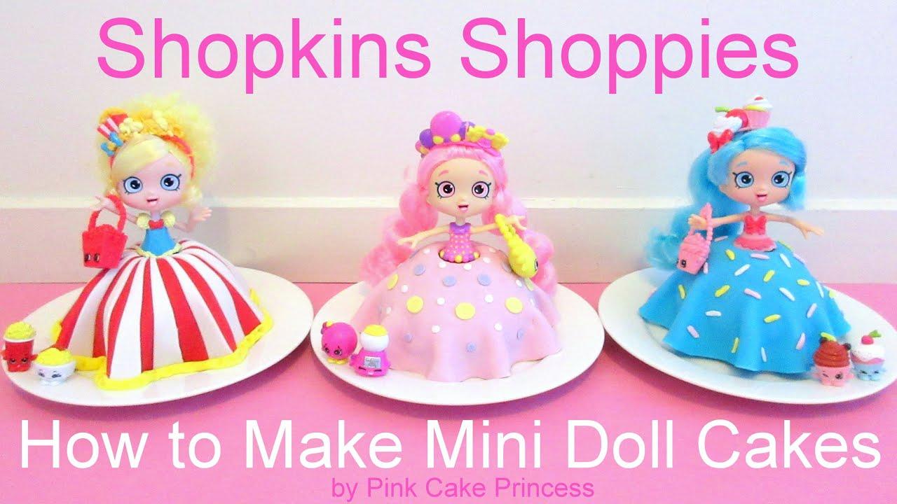 Shopkins cake shoppies doll cakes bubbleisha jessicake popette
