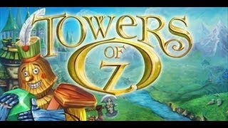 Towers of Oz - Gameplay HD