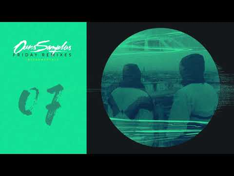 Ours Samplus - Friday Remix 7