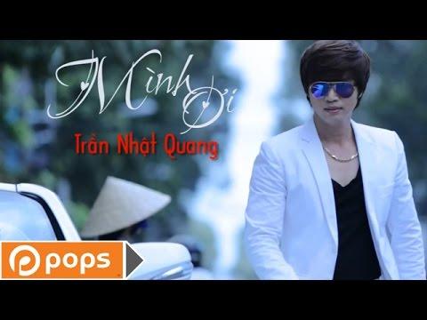 Mình Ơi -  Trần Nhật Quang [Official]