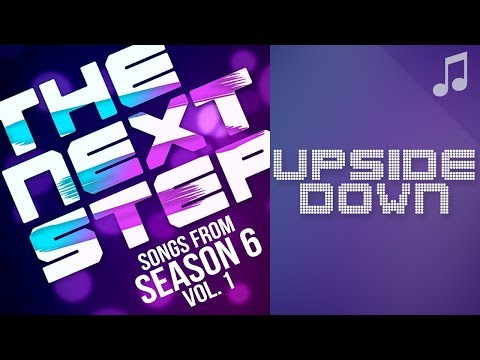 """♪ """"Upside Down"""" ♪ - Songs from The Next Step 6"""