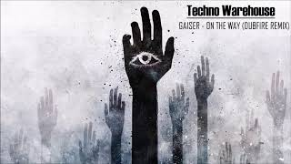 Gaiser - On The Way (Dubfire Remix)
