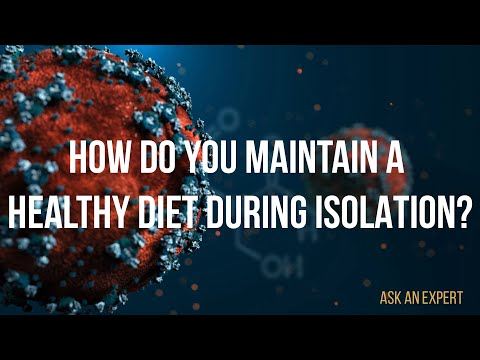 Ask an Expert: How do you maintain a healthy diet during isolation?