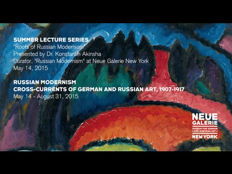 """Roots of Russian Modernism,"" a lecture by Dr. Konstantin Akinsha at Neue Galerie New York"