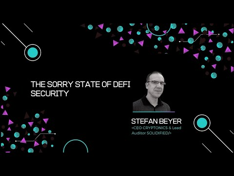 Hello Decentralization 2021 | The Sorry State of DeFi Security by Stefan Beyer from Solidified