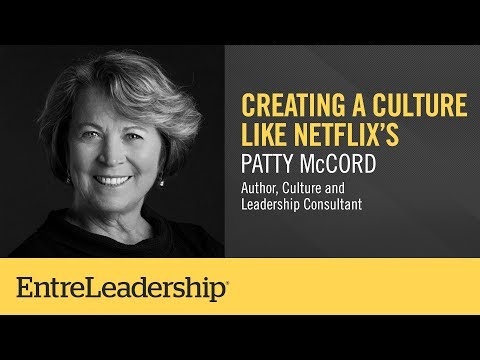 Creating a Culture Like Netflix's | Patty McCord | EntreLeadership