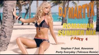 ROMANIAN SUMMER MIX 2017 |DJ MARTYX MIXES| [PART 1]