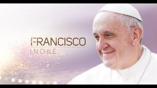 Transmisión oficial Papa Francisco en Chile / 16 de enero