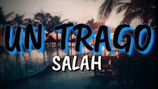 UN TRAGO - Salah (Letra/Lyrics)