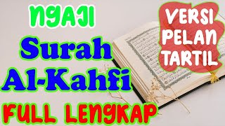 Download lagu BELAJAR NGAJI SURAH AL KAHFI FULL LENGKAP UNTUK PEMULA VERSI PELAN DAN TARTIL